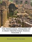 NEW The Newcomes: Memoirs Of A Most Respectable Family, Volume 2