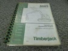 Timberjack 608S Feller Buncher Harvester Owner Operator Maintenance Manual