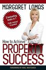 USED (LN) How to Achieve Property Success by Margaret Lomas