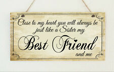 Beautiful Hand Made Plaque Best Friend Like a Sister Birthday Sign Present Gift
