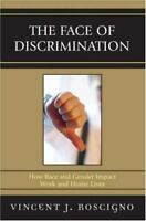 The Face of Discrimination: How Race and Gender Impact Work and Home Lives (Pape