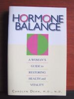 Hormone Balance: Woman's Guide to Restoring Health and Vitality by C Dean - *New