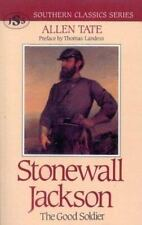Southern Classics: Stonewall Jackson : The Good Soldier by Allen Tate (1991,...