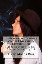 Es Fácil Dejar de Fumar con el Cigarrillo Electronico : Libre de Malos Humos...