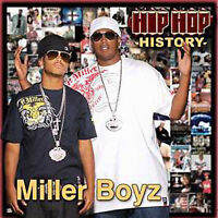 Hip-Hop History by Miller Boyz (CD, Sep-2007, Take A Stand Records) NEW