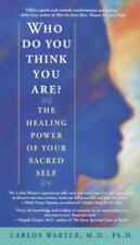 Who Do You Think You Are? The Healing Power of Your Sacred Self