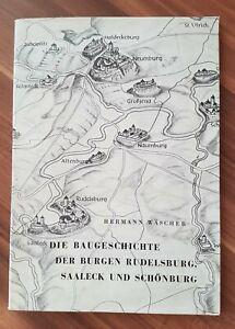 H.W. Die Geschichte der Burgen Rudelsburg, Saaleck und Schönburg. 1957, Heft 13