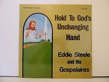 Rare Southern Gospel-Eddie Stelle &Gospelaires LP Hold To God's Unchanging Hand