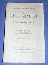 Mines. Les gites miniers et leurs prospection J. Roux-Brahic 1919 etude illustré