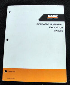 ORIGINAL CASE CX290B 290B EXCAVATOR OPERATORS MANUAL 2007 AND UP MINTY