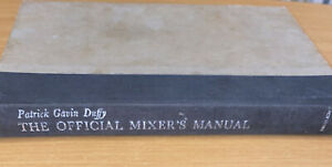 Patrick Gavin Duffy THE OFFICIAL MIXER'S MANUAL For Home and Professional Use