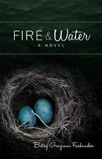 Fire & Water: A Suspense-filled Story of Art, Love, Passion, and Madness:...