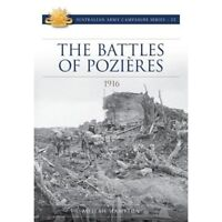 The Battle of Pozieres 1916 Australian Army Campaign Series No 22 New Book