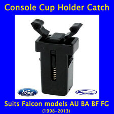 FORD FALCON AU/BA/BF/FG/FPV, Cup Holder/Console Catch/Clip +3 year warranty
