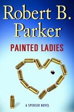Painted Ladies by Robert B. Parker (2010, Hardcover) A Spenser Novel