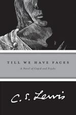 Till We Have Faces: A Novel of Cupid and Psyche by C. S. Lewis (Paperback)