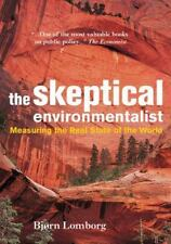 The Skeptical Environmentalist: Measuring the Real State of the World Lomborg,