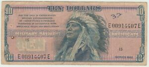 MILITARY PAYMENT CERTIFICATE $10 MPC LAST SERIES 692 CHIEF HOLLOW HORN BEAR CIRC