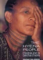 The Hyena People: Ethiopian Jews in Christian Ethiopia (Contraversio - VERY GOOD