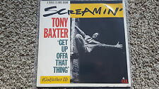 "Screamin 'Tony Baxter-get Up Offa That Thing UK 12"" vinile discoteca"