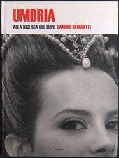 BECCHETTI Sandro, Umbria. Alla ricerca del lupo. 95 fotografie. Postcart, 2011