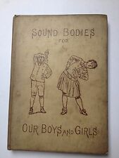 G5657 Sound Bodies for Our Boys and Girls. With illustrations.