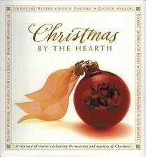 Christmas by the Hearth, Calvin Miller, Bodie Thoene, Francine Rivers, Angela El