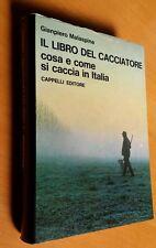 IL MANUALE DEL CACCIATORE Gianpiero Malaspina 1a Ed. Cappelli 1970