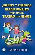 Juegos y cuentos tradicionales para hacer teatro con niños by Berenice Pardo