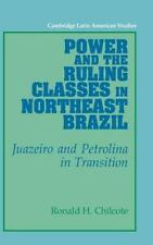 Power and the Ruling Classes in Northeast Brazil: Juazeiro and Petrolina in