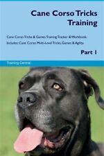 Cane Corso Tricks Training Cane Corso Tricks & Games Training Tracker & Workb.