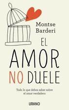 El Amor No Duele : TODO LO QUE DEBES SABER SOBRE EL AMOR VERDADERO by Montse...