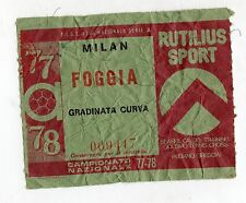 CALCIO   BIGLIETTO  TICKET  MILAN  FOGGIA    CAMPIONATO   1977/78