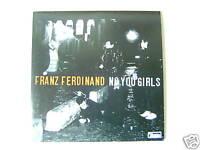 "FRANZ FERDINAND 7"" Single ""No You Girls"" NEW"