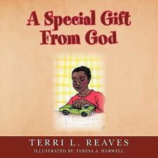 A Special Gift From God: By Terri Reaves