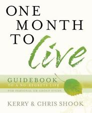 One Month to Live Guidebook: To a No-Regrets Life, Shook, Chris, Shook, Kerry, A