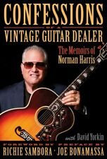Confessions of a Vintage Guitar Dealer The Memoirs of Norman Harris 000149884