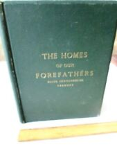 THE HOMES Of Our FOREFATHERS; MAINE,NEW HAMPSHIRE,VERMONT,Illust