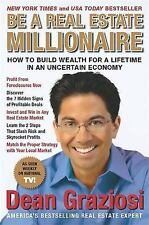 Be a Real Estate Millionaire : How to Build Wealth for a Lifetime in an...