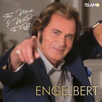 ENGELBERT - THE MAN I WANT TO BE   CD NEW
