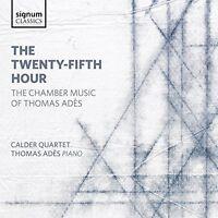 Thomas Ades - The Twenty-Fifth Hour: Chamber Music of Thomas Ades [CD]