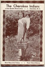 Eastern Cherokees How They Live Today Their History / 1937