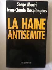 LA HAINE ANTISEMITE 1991 MOATI RASPIENGEAS DEDICACE