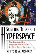 Surfing Through Hyperspace: Understanding Higher Universes in Six Easy Lessons,