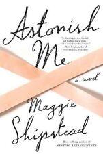 Astonish Me: A novel-ExLibrary