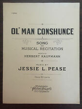 OL' MAN CONSHUNCE song or Musical Recitation by H Kaufmann Jessie L Pease 1923