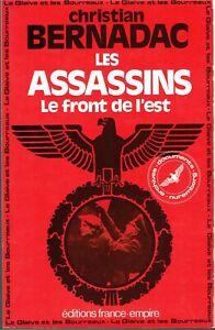LES ASSASSINS - LE FRONT DE L'EST - Christian Bernadac - France-Empire 1984