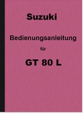 Suzuki GT 80 L Bedienungsanleitung Betriebsanleitung Handbuch User Owners Manual