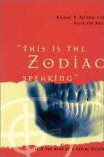 This Is the Zodiac Speaking: Into the Mind of a Serial Killer, Van Nuys, David,