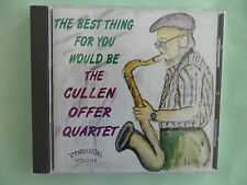 CULLEN OFFER QUARTET CD - THE BEST THING FOR YOU WOULD BE